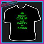 KEEP CALM AND PARTY IN KAVOS HOLIDAY CLUBBING TSHIRT